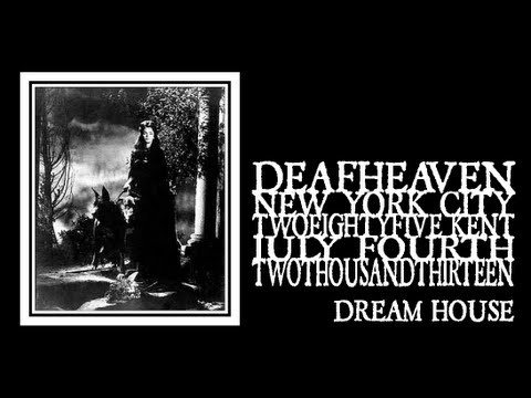 Deafheaven - Dream House (285 Kent Ave 2013)