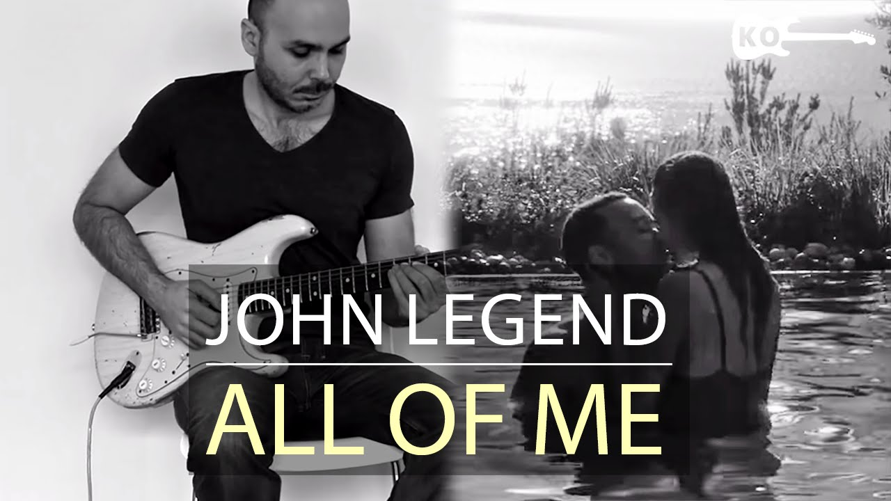 John Legend – All of Me – Electric Guitar Cover by Kfir Ochaion