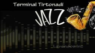 Terminal Tirtonadi versi Jazz ♫