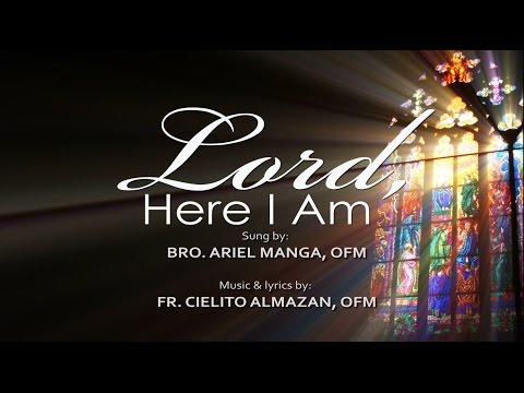 LORD HERE I AM by Fr. Cielo Almazan, OFM