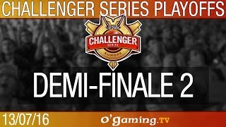 Demi-finale 2 - Challenger Series EU Summer - Playoffs