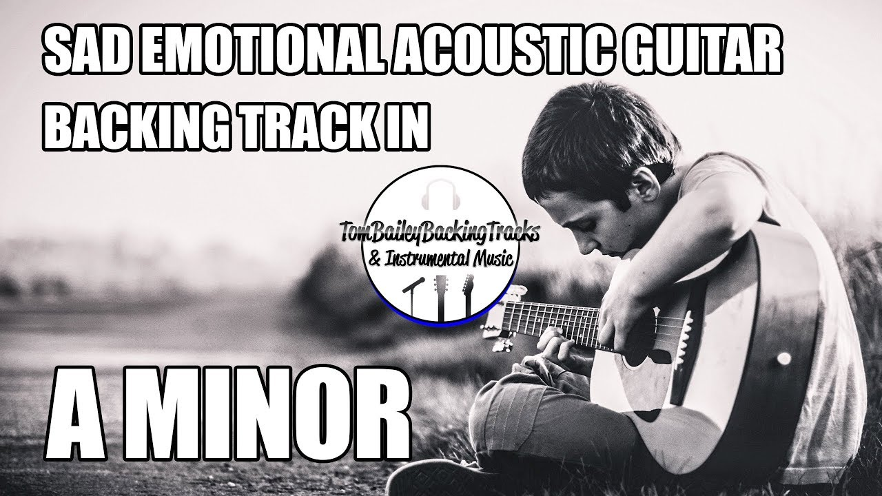 Sad Emotional Acoustic Guitar Backing Track In A Minor