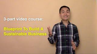 3-Part Video Course: Blueprint To Build A Sustainable Business - Part 1
