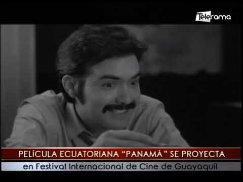 Película Ecuatoriana Panamá se proyecta en festival Internacional de Cine de Guayaquil