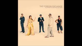 The Foreign Exchange - Work It To The Top