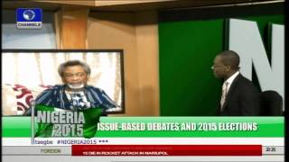 Nigeria 2015: Issue Based Debates And 2015 Elections Part 2