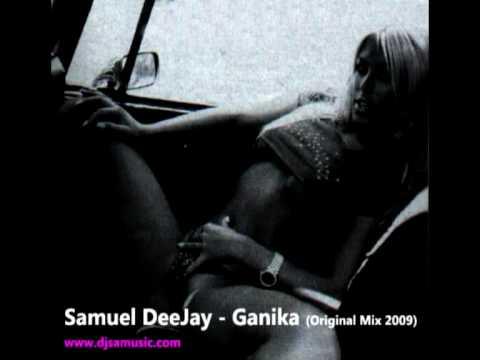Ganika - Samuel Rajower DeeJay Ganika Original Mix 2009.
