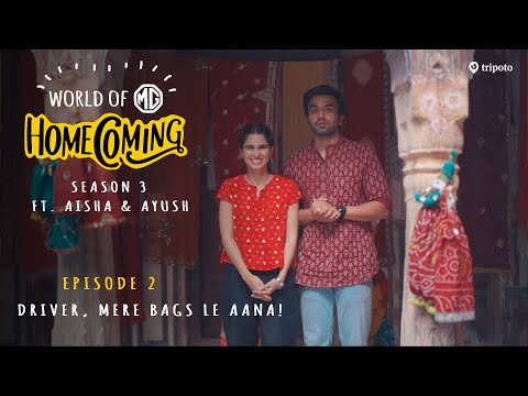 World of MG: Homecoming | S03E02: Driver, Mere Bags Le Aana | Ft. Aisha Ahmed and Ayush Mehra