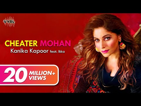 Kanika Kapoor - Cheater Mohan ft. IKKA