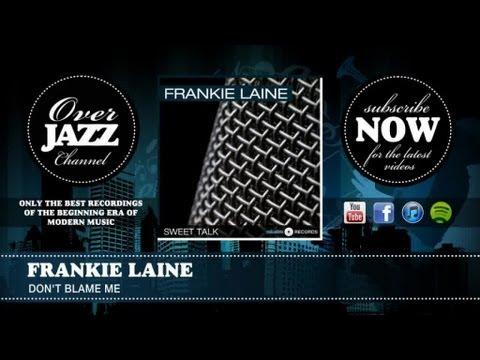 Tekst piosenki Frankie Laine - Don't Blame Me po polsku