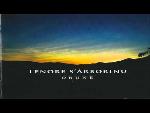 Tenore s' Arvorinu Orune 13 Anzeleddu Soma No morias torra bella inebriante