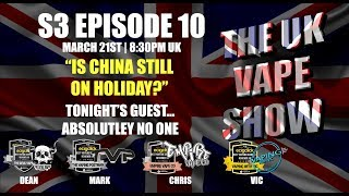 The UK Vape Show (#239) S3 Episode 10 ► Is China still on holiday?