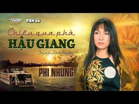 Phi Nhung - Chiều Qua Phà Hậu Giang (Trịnh Lâm Ngân) PBN 66 - Thời lượng: 4:29.