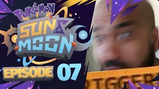 Pokémon Sun & Moon Let's Play w/ TheKingNappy! - Ep 7 ABSOLUTELY TRIGGERED by King Nappy