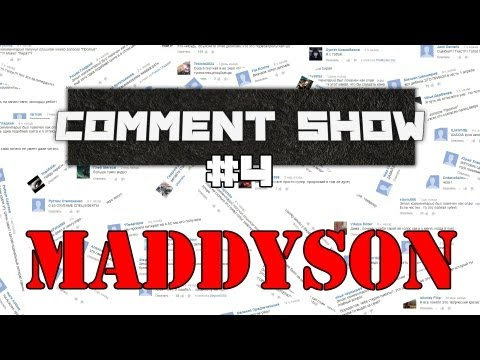 Comment Show #4: Maddyson (Maddyblog)