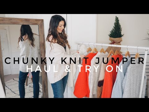 CHUNKY KNIT JUMPER / SWEATER HAUL & TRY ON | COSY WINTER JUMPERS