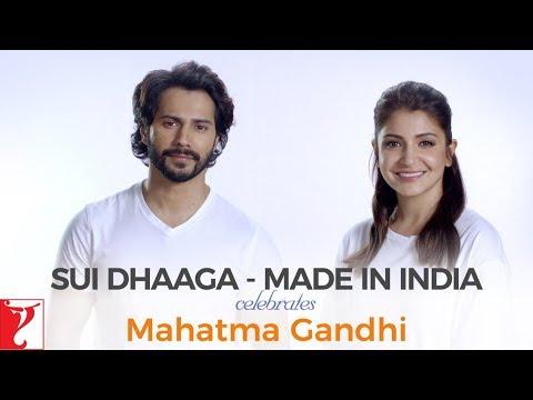 Sui Dhaaga - Made In India | Celebrates Mahatma Gandhi | Anushka Sharma | Varun Dhawan