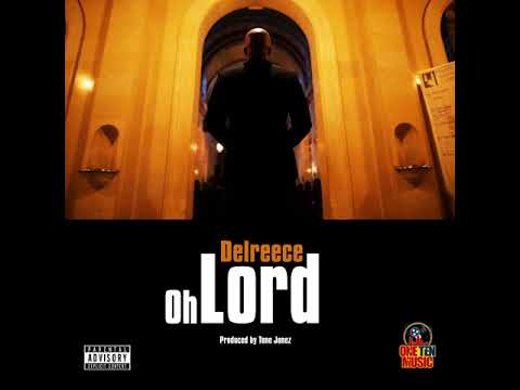 Delreece: Oh Lord