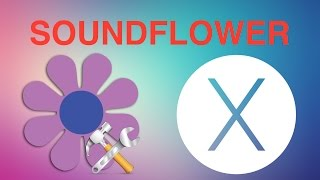 Nonton Soundflower Os X   Como Grabar En Mac Con Quicktime Y Con Sonido    Teknoappdroid Film Subtitle Indonesia Streaming Movie Download