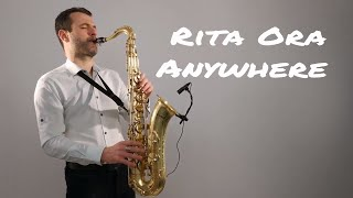 Video Rita Ora - Anywhere [Saxophone Cover] by Juozas Kuraitis MP3, 3GP, MP4, WEBM, AVI, FLV Mei 2018