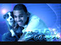 I Wanna Be- Chris Brown