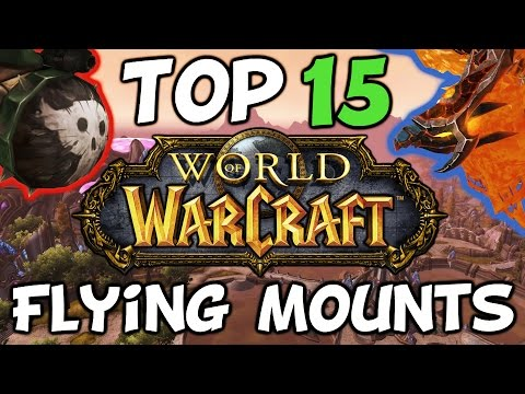 Top 15 Flying Mounts In World Of Warcraft (видео)