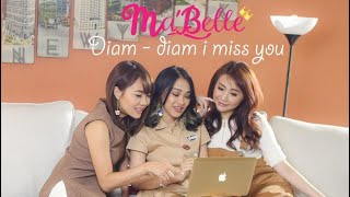 Video Ma'Belle - Diam Diam I Miss You ( Official Video Clip ) MP3, 3GP, MP4, WEBM, AVI, FLV Juli 2018