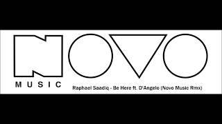 Raphael Saadiq - Be Here ft  D'Angelo (Alex Novo Rmx)