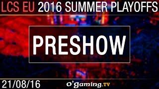 Preshow - LCS EU Summer Split 2016 - Playoffs