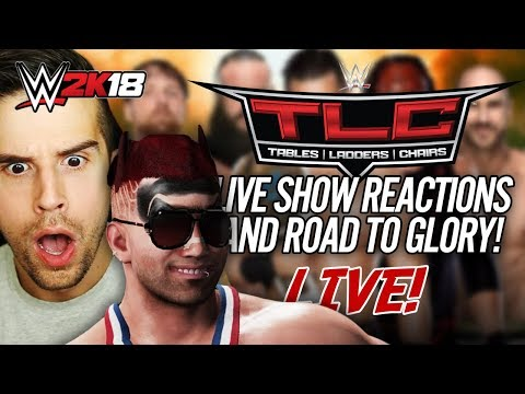 WWE TLC 2017 - LIVE REACTIONS & Watch Party! (WWE 2K18 Road To Glory LIVE!)