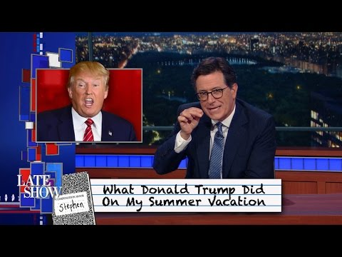 Colbert: What Donald Trump Did On My Summer Vacation