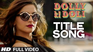 Nonton  Dolly Ki Doli  Full Video Song   Sonam Kapoor   T Series Film Subtitle Indonesia Streaming Movie Download