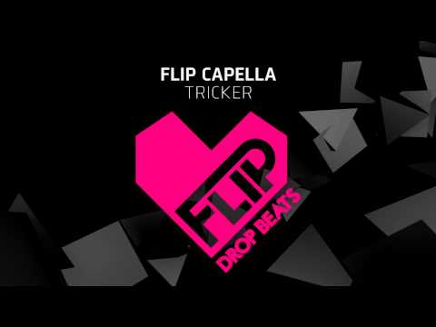 Flip Capella - Tricker