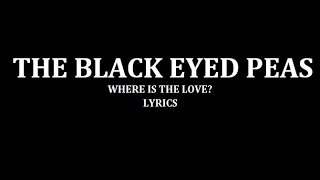 Video The Black Eyed Peas - Where Is The Love? MP3, 3GP, MP4, WEBM, AVI, FLV Februari 2018
