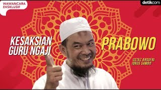 Video Wawancara Eksklusif Ustaz Sambo: Kesaksian Guru Ngaji Prabowo MP3, 3GP, MP4, WEBM, AVI, FLV Maret 2019