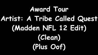 Award Tour - A Tribe Called Quest (Clean) (Madden NFL 12 Edit)