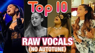 TOP 10 ARIANA GRANDE RAW VOCALS! (NO AUTOTUNE)