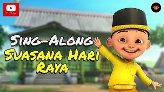 Video Upin & Ipin - Suasana Hari Raya [Sing-Along] MP3, 3GP, MP4, WEBM, AVI, FLV Juli 2019