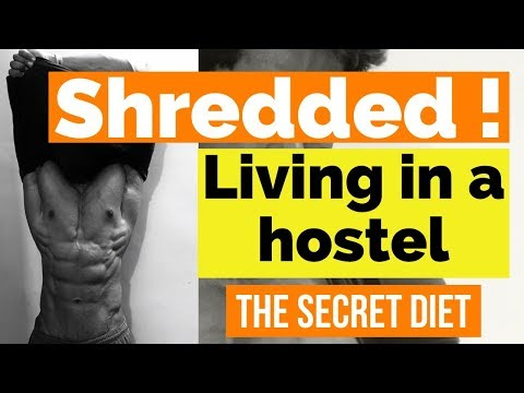 SHREDDED - Living in a hostel  Watch the secret diet