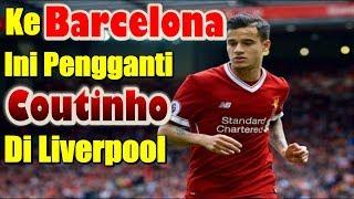 Download Video Akan Ke Barcelona, Inilah Pengganti Philippe Coutinho Di Liverpool MP3 3GP MP4