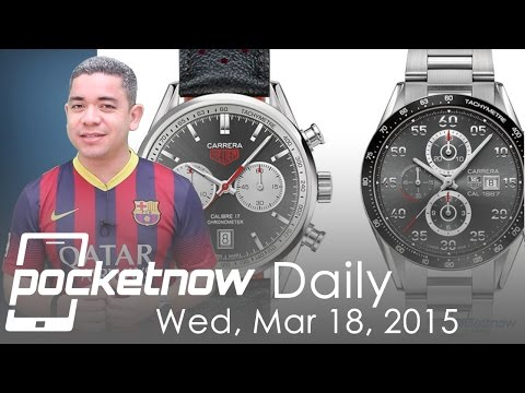 Tag Heuer smartwatch, HTC One M9+ details, Huawei Watch & more – Pocketnow Daily