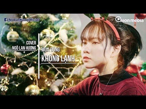 Mùa đông không lạnh - Bài hát hot hit nhất những năm 2008 - 2010 | Ngô Lan Hương Cover - Thời lượng: 5 phút, 53 giây.