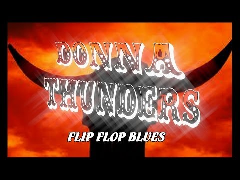 DONNA THUNDERS - FLIP FLOP BLUES