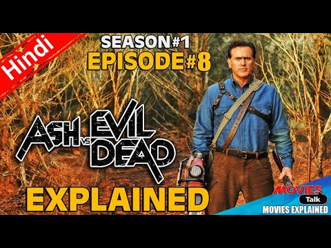 Ash vs Evil Dead : Season 1 Episode 8 [Explained In Hindi]