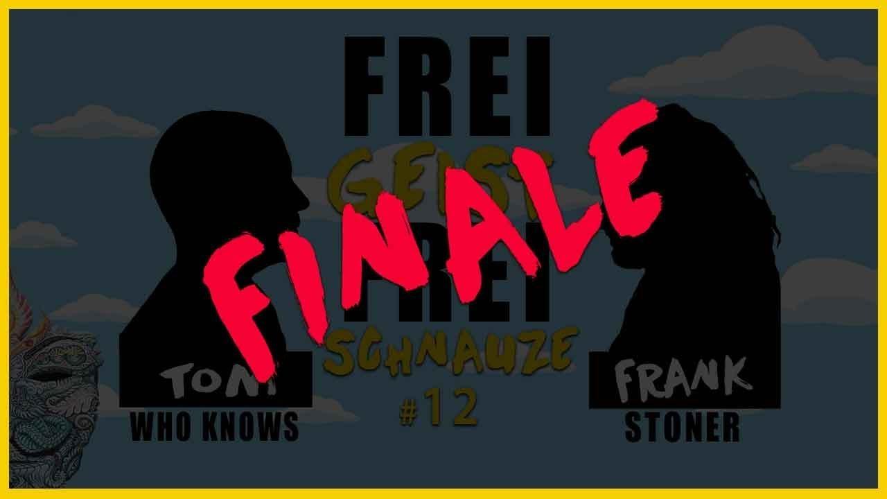 ☆Frei Geist Frei Schnauze☆ #12 mit Tom WhoKnows & Frank Stoner! – Finale –