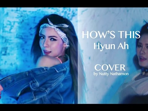 [FULL HD] How's This - Hyun ah COVER DANCE By Nutty Nathamon (видео)