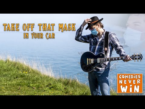 Take Off That Mask In Your Car - Official Video | Funny