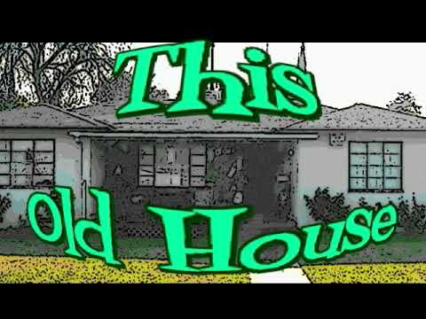 This Old House Part 2