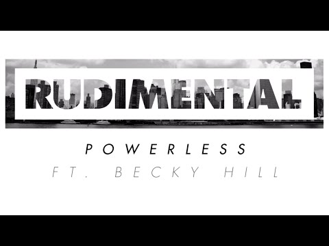 Rudimental - Powerless feat. Becky Hill