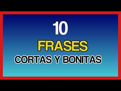 10 FRASES CORTAS Y BONITAS